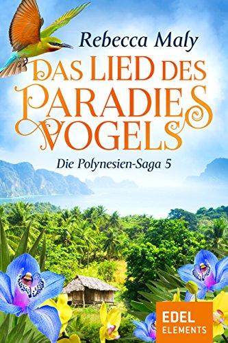 Das Lied des Paradiesvogels 5 (Polynesien-Saga) (German Edition)