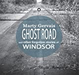 The Ghost Road: And Other Forgotten Tales of Windsor