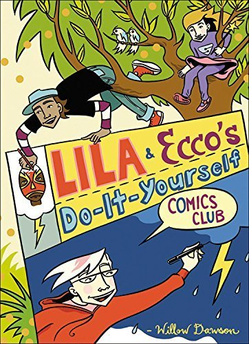 Lila and Ecco's Do-It-Yourself Comics Club by Willow Dawson (2010-09-01) - Old Willow Club