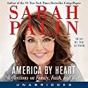 America by Heart: Reflections on Family, Faith, and Flag Audiobook by Sarah Palin Narrated by Sarah Palin