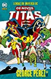 capa de Lendas do Universo Dc. Os Novos Titãs - Volume 1