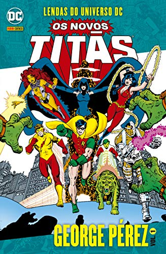 Lendas Do Universo Dc: Os Novos Titãs - Volume 01
