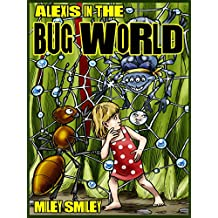 Alexis In The Bug World (children adventure books for ages 4-8)