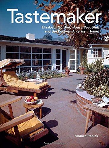 Download Tastemaker: Elizabeth Gordon, House Beautiful, and the Postwar American Home ebook