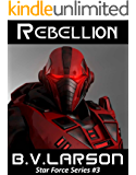 Rebellion (Star Force Series Book 3)
