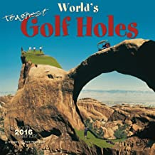 World's Toughest Golf Holes 2016 Square 12x12 Wall Calendar