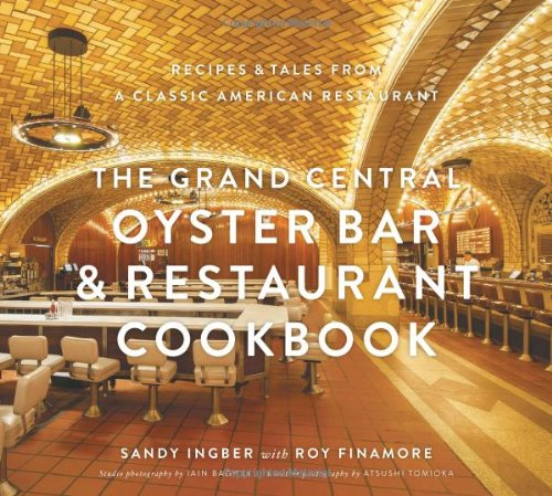 Grand Central Oyster Bar and Restaurant Cookbook by Sandy Ingber