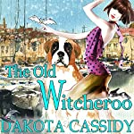 The Old Witcheroo: Witchless in Seattle Series, Book 4 | Dakota Cassidy
