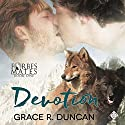 Devotion: Forbes Mates, Book 1 Audiobook by Grace R. Duncan Narrated by Joel Leslie