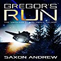 Gregor's Run: The Universe Is Too Small to Hide Audiobook by Saxon Andrew Narrated by Liam Owen