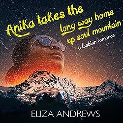 Anika Takes the Long Way Home up Soul Mountain: A Lesbian Romance