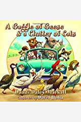 A Gaggle of Geese and a Clutter of Cats (Dandilion Rhymes) Hardcover