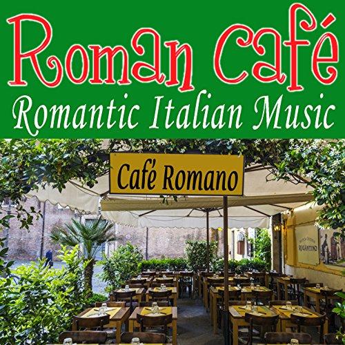Roman Café - Romantic Italian Music