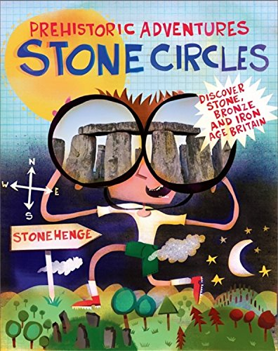 Stone Circles: Discover Stone, Bronze and Iron Age Britain