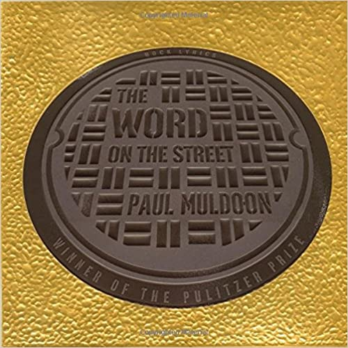 The Word on the Street: Rock Lyrics, Muldoon, Paul