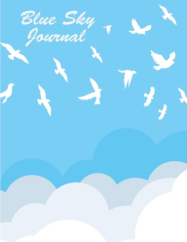 "Blue sky Journal: Journal Dot-Grid,Graph,Lined,Blank No Lined : Book : Blue sky Journal, 120 pages, 8.5"" x 11"" (Blank Notebook Journal) pdf epub"