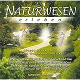 Naturwesen erleben. Audio CD: Einhornmeditation, Elfenbegegnung, Nixenmeditation, Trolle, Gnome etc