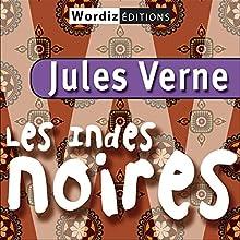 Les indes noires   Livre audio Auteur(s) : Jules Verne Narrateur(s) : Renaud Duhesdin