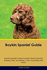 Boykin Spaniel Guide Boykin Spaniel Guide Includes: Boykin Spaniel Training, Diet, Socializing, Care, Grooming, Breeding and More Paperback