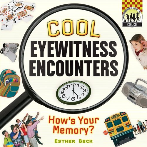 Cool Eyewitness Encounters: How's Your Memory? (Cool CSI)