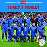 Italy/ Italia (Great National Soccer Teams/ Grandes selecciones del futbol mundial) (English and Spanish Edition)