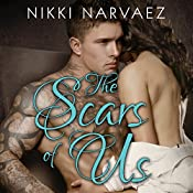 The Scars of Us: Scars Series, Book 1 | Nikki Narvaez