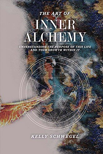 The Art Of Inner Alchemy  Understanding The Purpose Of This Life And Your Growth Within It