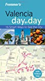 Frommer's Valencia Day by Day (Frommer's Day by Day - Pocket)