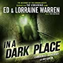 In a Dark Place Audiobook by Al Snedeker, Ray Garton, Lorraine Warren, Carmen Reed, Ed Warren Narrated by Todd Haberkorn
