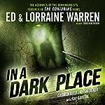 In a Dark Place | Ed Warren,Lorraine Warren,Carmen Reed,Al Snedeker,Ray Garton