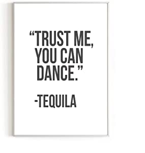 "Funny Black and White Decor By Haus and Hues | Funny Bar Decoration, College Dorm Room Accessories, Posters for College Dorm, Poster Quotes, Tequila Art, Funny Alcohol Poster, 12"" x 16"" (You Can Dance)"