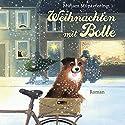 Weihnachten mit Bolle Hörbuch von Mirjam Müntefering Gesprochen von: Juliane Fechner