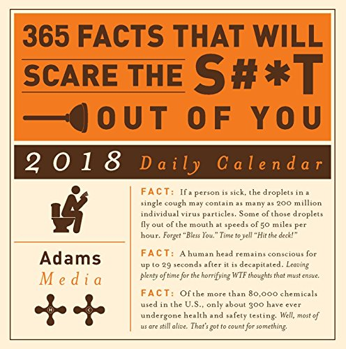 365 Facts That Will Scare the S#*t Out of You 2018 Daily ()