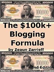 The $100k+ Blogging Formula (English Edition)