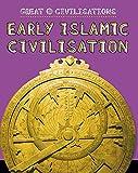 Early Islamic Civilisation (Great Civilisations)