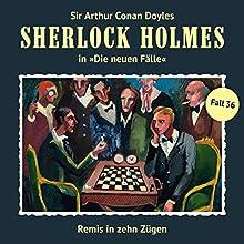Remis in zehn Zügen (Sherlock Holmes - Die neuen Fälle 36) Hörspiel von Eric Niemann Gesprochen von: Christian Rode, Peter Groeger