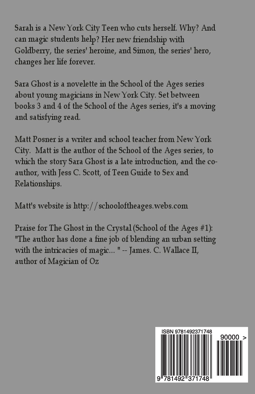 Sara Ghost: A School of the Ages Story: Matt Posner: 9781492371748