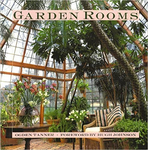 Garden Rooms: Greenhouse, Sunroom And Solarium Design 1st Edition