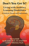 Don't you Get It? Living with Auditory Learning Disabilities