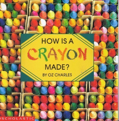 How Is a Crayon Made? Paperback 1988