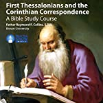 First Thessalonians and the Corinthian Correspondence: A Bible Study Course | Fr. Raymond F. Collins STD