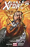 marvel x force - Cable and X-Force Volume 4: Vendettas (Marvel Now)