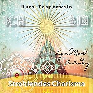 Ich bin: Strahlendes Charisma (Tag- und Nacht-Anwendung) Hörbuch