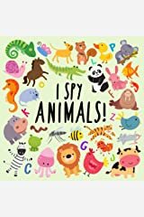I Spy - Animals!: A Fun Guessing Game for 2-4 Year Olds (I Spy Book Collection for Kids) Paperback