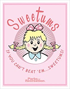 Culturenik Parks and Recreation Sweetums Girl Workplace Comedy TV Television Show Poster Print, Unframed 11x14