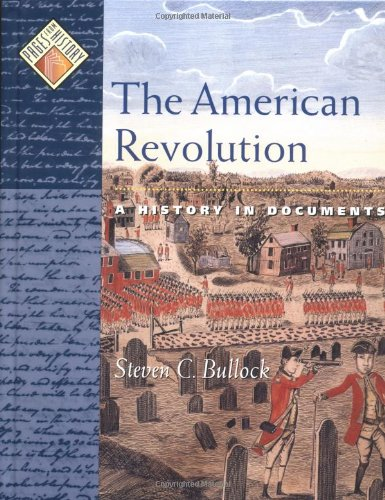 The American Revolution: A History in Documents (Pages from History)