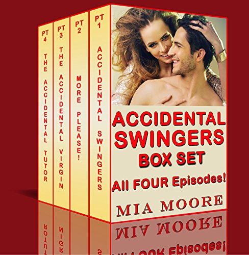 (Accidental Swingers Box Set: All Four Episodes!: First Time Swinger Tales)