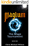 Magium: The Mage Tournament: Book 1