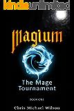 Magium: The Mage Tournament (Book 1): An Epic Fantasy Adventure