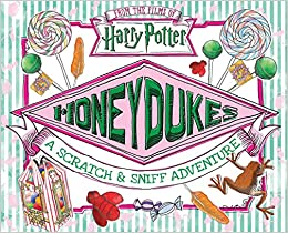 Honeydukes A Scratch Sniff Adventure Harry Potter